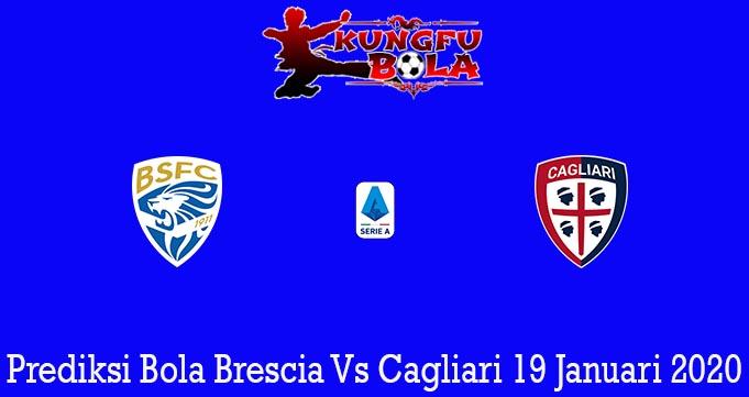 Prediksi Bola Brescia Vs Cagliari 19 Januari 2020