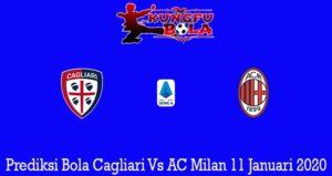 Prediksi Bola Cagliari Vs AC Milan 11 Januari 2020
