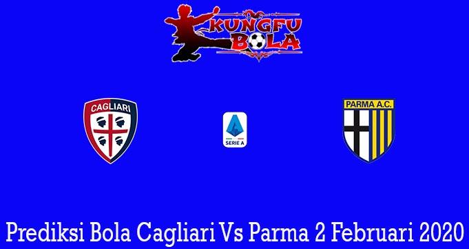 Prediksi Bola Cagliari Vs Parma 2 Februari 2020
