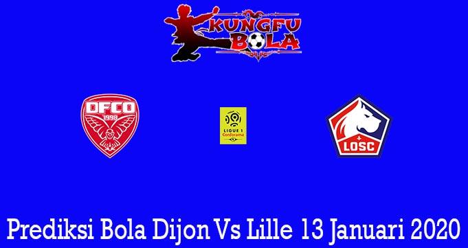 Prediksi Bola Dijon Vs Lille 13 Januari 2020