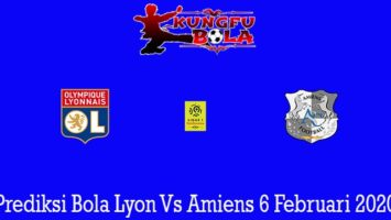 Prediksi Bola Lyon Vs Amiens 6 Februari 2020