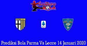 Prediksi Bola Parma Vs Lecce 14 Januari 2020