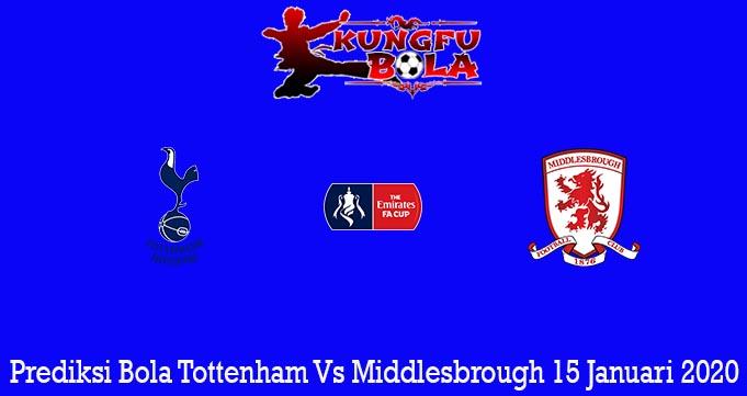 Prediksi Bola Tottenham Vs Middlesbrough 15 Januari 2020