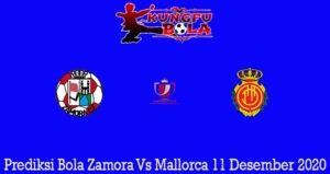 Prediksi Bola Zamora Vs Mallorca 11 Desember 2020