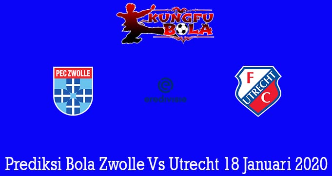 Prediksi Bola Zwolle Vs Utrecht 18 Januari 2020
