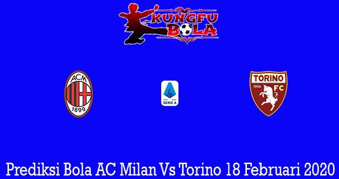 Prediksi Bola AC Milan Vs Torino 18 Februari 2020