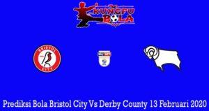 Prediksi Bola Bristol City Vs Derby County 13 Februari 2020
