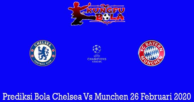 Prediksi Bola Chelsea Vs Munchen 26 Februari 2020