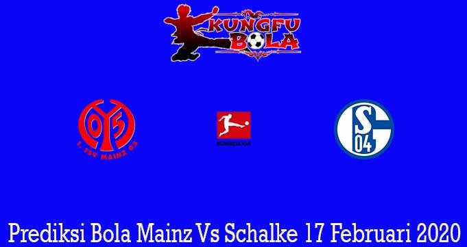 Prediksi Bola Mainz Vs Schalke 17 Februari 2020