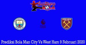 Prediksi Bola Man City Vs West Ham 9 Februari 2020