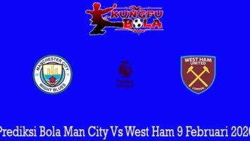 Prediksi Bola Man City Vs West Ham 9 Februari 2020