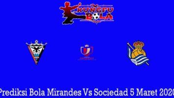 Prediksi Bola Mirandes Vs Sociedad 5 Maret 2020