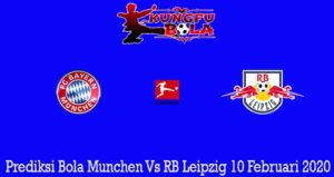 Prediksi Bola Munchen Vs RB Leipzig 10 Februari 2020