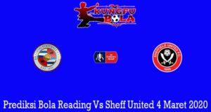 Prediksi Bola Reading Vs Sheff United 4 Maret 2020
