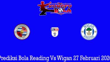 Prediksi Bola Reading Vs Wigan 27 Februari 2020