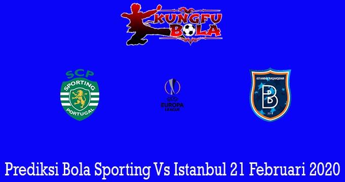 Prediksi Bola Sporting Vs Istanbul 21 Februari 2020