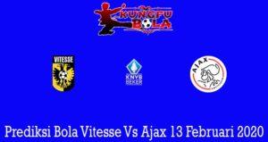 Prediksi Bola Vitesse Vs Ajax 13 Februari 2020