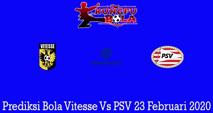 Prediksi Bola Vitesse Vs PSV 23 Februari 2020