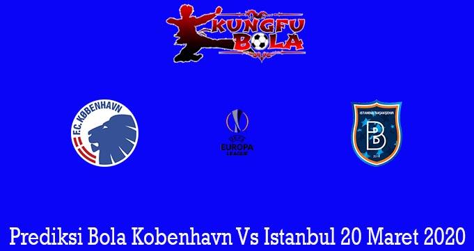 Prediksi Bola Kobenhavn Vs Istanbul 20 Maret 2020