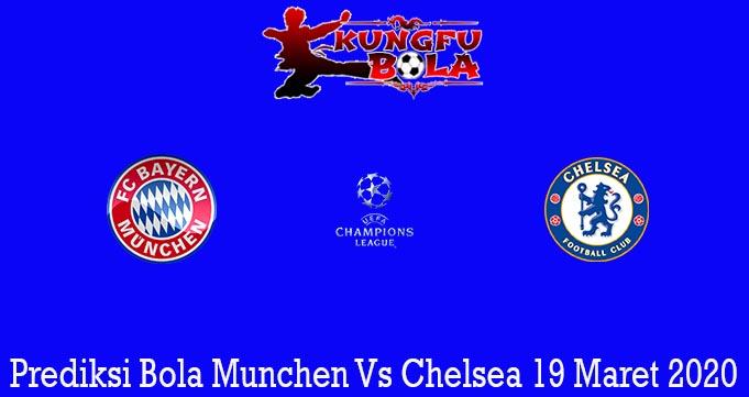 Prediksi Bola Munchen Vs Chelsea 19 Maret 2020