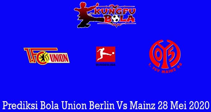 Prediksi Bola Union Berlin Vs Mainz 28 Mei 2020