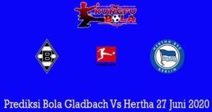 Prediksi Bola Gladbach Vs Hertha 27 Juni 2020