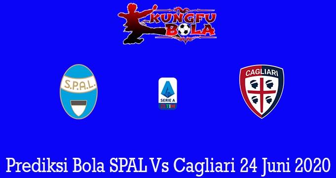 Prediksi Bola SPAL Vs Cagliari 24 Juni 2020