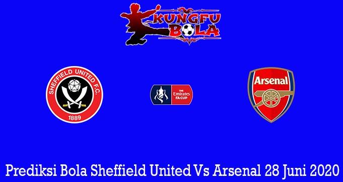 Prediksi Bola Sheffield United Vs Arsenal 28 Juni 2020