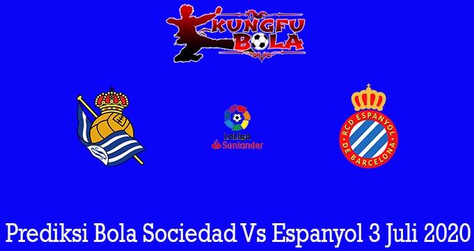 Prediksi Bola Sociedad Vs Espanyol 3 Juli 2020