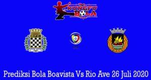 Prediksi Bola Boavista Vs Rio Ave 26 Juli 2020