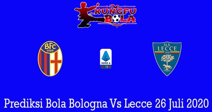 Prediksi Bola Bologna Vs Lecce 26 Juli 2020