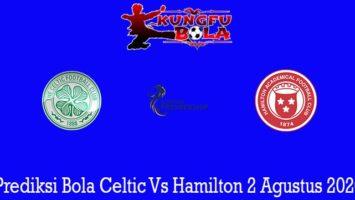 Prediksi Bola Celtic Vs Hamilton 2 Agustus 2020