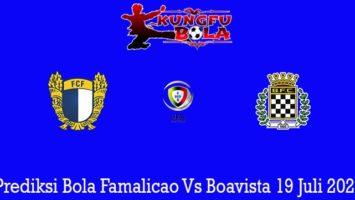 Prediksi Bola Famalicao Vs Boavista 19 Juli 2020
