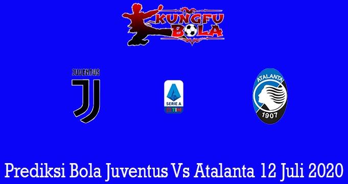 Prediksi Bola Juventus Vs Atalanta 12 Juli 2020
