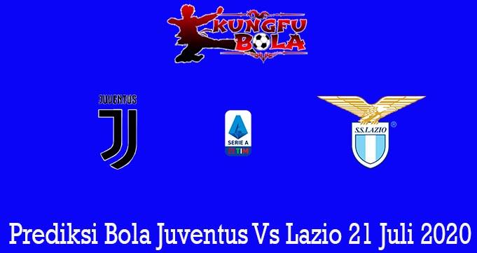 Prediksi Bola Juventus Vs Lazio 21 Juli 2020