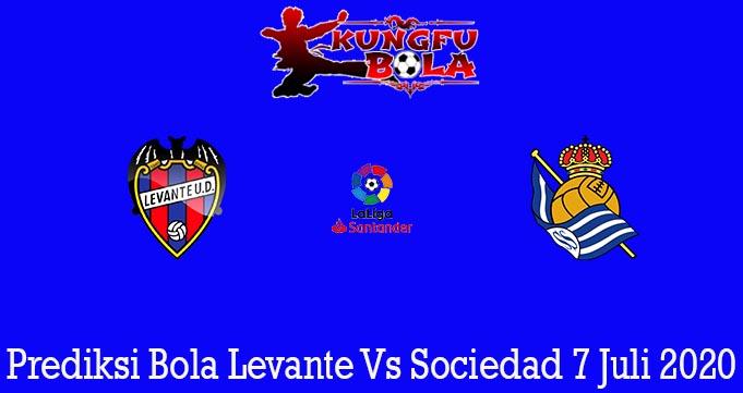 Prediksi Bola Levante Vs Sociedad 7 Juli 2020