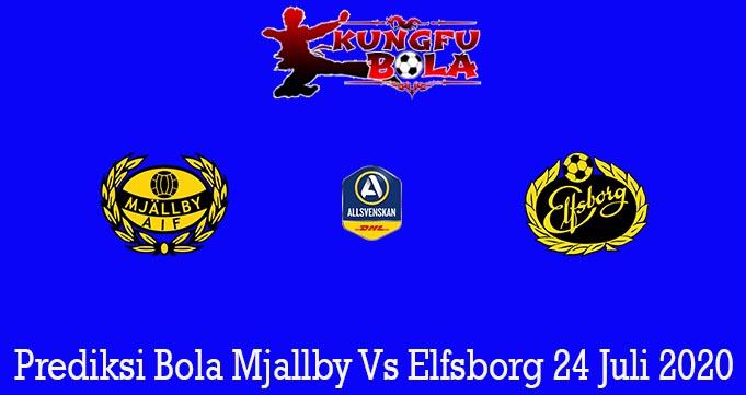Prediksi Bola Mjallby Vs Elfsborg 24 Juli 2020