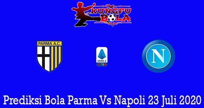 Prediksi Bola Parma Vs Napoli 23 Juli 2020