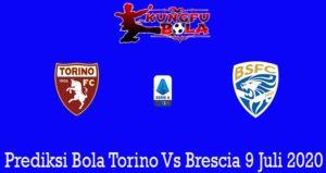 Prediksi Bola Torino Vs Brescia 9 Juli 2020