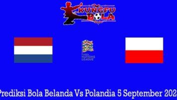 Prediksi Bola Belanda Vs Polandia 5 September 2020