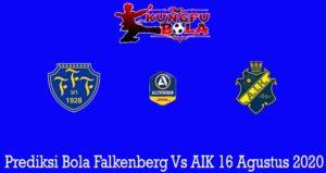Prediksi Bola Falkenberg Vs AIK 16 Agustus 2020