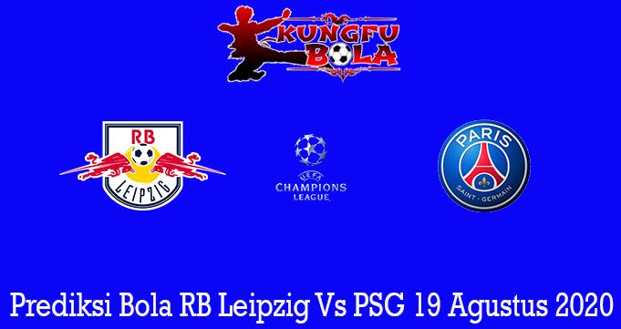 Prediksi Bola RB Leipzig Vs PSG 19 Agustus 2020