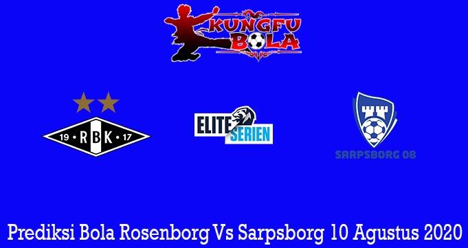 Prediksi Bola Rosenborg Vs Sarpsborg 10 Agustus 2020
