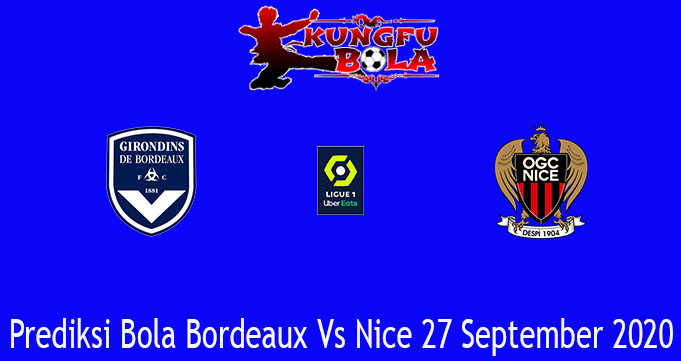 Prediksi Bola Bordeaux Vs Nice 27 September 2020
