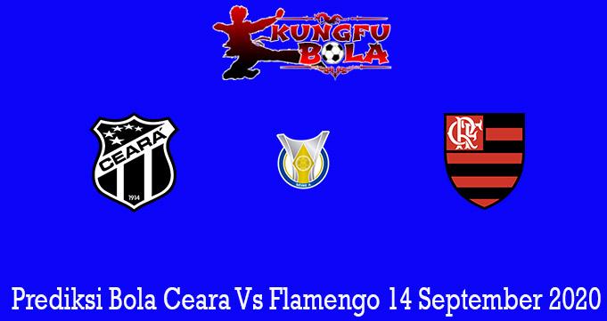 Prediksi Bola Ceara Vs Flamengo 14 September 2020