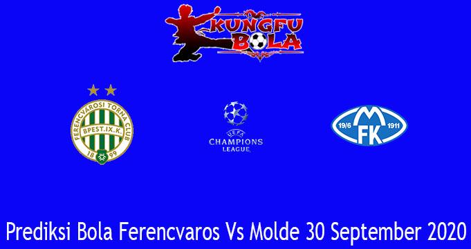 Prediksi Bola Ferencvaros Vs Molde 30 September 2020
