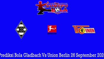 Prediksi Bola Gladbach Vs Union Berlin 26 September 2020