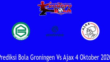 Prediksi Bola Groningen Vs Ajax 4 Oktober 2020