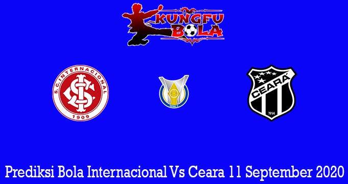 Prediksi Bola Internacional Vs Ceara 11 September 2020