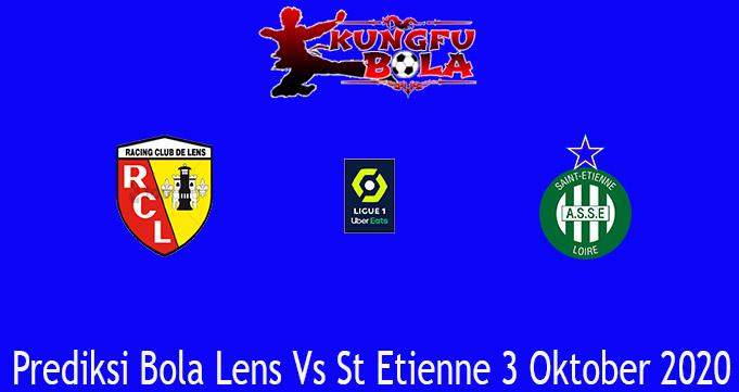 Prediksi Bola Lens Vs St Etienne 3 Oktober 2020